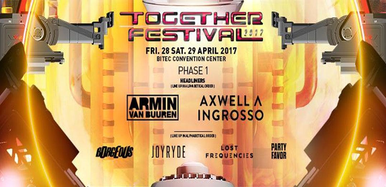 สุดยอดเทศกาลดนตรี EDM ใน Together Festival 2017