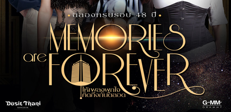 """MEMORIES ARE FOREVER"" CONCERT ให้เพลงผูกใจ คิดถึงกันตลอด"